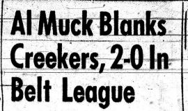 Al Muck Blanks Creekers, 2-0 In Belt League. June 20, 1961.