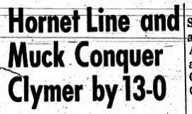 Hornet Line and Muck Conquer Clymer by 13-0. September 26, 1961.