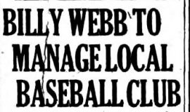 Billy Webb to Manage Local Baseball Club. March 31, 1933.