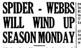 Spider-Webbs Will Wind Up Season Monday.  August 20, 1928.
