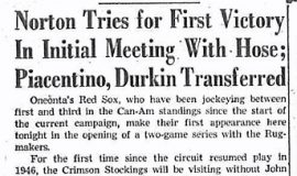 Norton Tries for First Victory In Initial Meeting With Hose; Piacentino, Durkin Transferred. May 27, 1949.