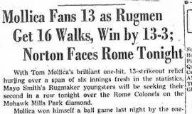 Mollica Fans 13 as Rugmen Get 16 Walks, Win by 13-3; Norton Faces Rome Tonight. May 4, 1949.