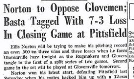 Norton to Oppose Glovemen; Basta Tagged With 7-3 Loss In Closing Game at Pittsfield. June 8, 1949.
