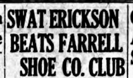 Swat Erickson Beats Farrell Shoe Co. Club. June 18, 1934.