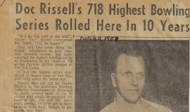 Doc Rissel's 718 Highest Bowling Series Rolled Here In 10 Years. March 11, 1958.