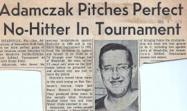 Adamczak Pitches Perfect No-Hitter in Tournament. June 22, 1970.