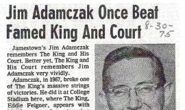 Jim Adamczak Once Beat Famed King And Court. August 30, 1975.