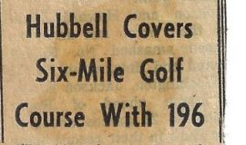 Hubbell Covers Six-Mile Golf Course With 196. <em>Post-Journal</em> (Jamestown), 1971.