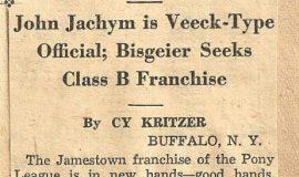 John Jachym Is Veeck-Type Official; Bisgeier Seeks Class B Franchise. October 25, 1945.