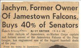 Jachym, Former Owner Of Jamestown Falcons, Buys 40% Of Senators. December 22, 1949.