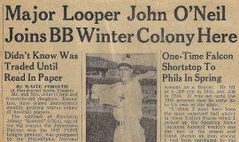 Major Looper John O'Neil Joins BB Winter Colony Here.  October 5, 1945.