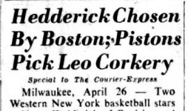 Hedderick Chosen By Boston; Pistons Pick Leo Corkery.  April 27, 1952.
