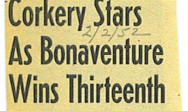 Corkery Stars As Bonaventure Wins Thirteenth. February 2, 1952.