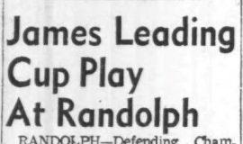 James Leading Cup Play At Randolph. June 14, 1955.