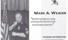 Mark Weaver was included in the  2019 publication <em>Martial Arts  Masters & Pioneers</em>. This is his biography from that book.
