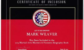 Mark Weaver was included in the  2019 publication <em>Martial Arts  Masters & Pioneers</em>. This is his certificate of inclusion in that book.