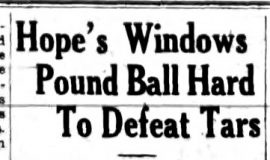 Hope's Windows Pound Ball Hard To Defeat Tars. July 28, 1937.