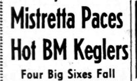Mistretta Paces Hot BM Keglers. October 14, 1954.