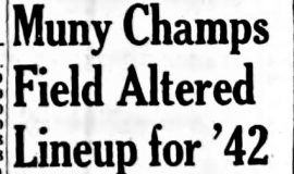 Muny Champs Field Altered Lineup for '42. May 5, 1942.