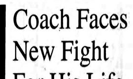 Coach Faces New Fight For His Life. August 17, 1995.