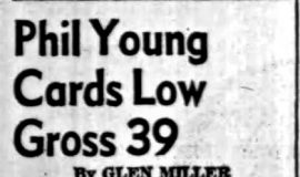 Phil Young Cards Low Gross 39. June 18, 1958.
