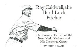 Ray Caldwell, the Hard Luck Pitcher.  Page 1, September, 1916.