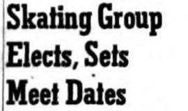 Skating Group Elects, Sets Meet Dates. October 20, 1952.