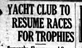 Yacht Club To Resume Races For Trophies. June 1938.