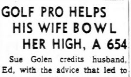 Golf Pro Helps His Wife Bowl Her High,  A 654. January 25, 1963.