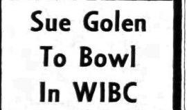 Sue Golen To Bowl In WIBC. April 21, 1966.