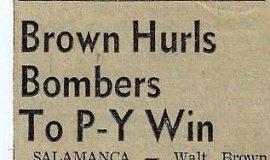 Brown Hurls Bombers to P-Y Win.